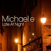 Late At Night by Michael e