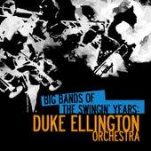 Big Bands Of The Swingin' Years: Duke Ellington Orchestra (Digitally Remastered) by Duke Ellington