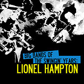 Big Bands Of The Swingin' Years: Lionel Hampton (Digitally Remastered) by Lionel Hampton
