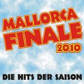 Mallorca Finale 2010! Die Hits der Saison! by Various Artists