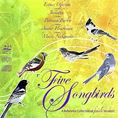 Five Songbirds by Various Artists