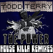 Da Power - House Killa Mixes by Todd Terry