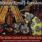 Rimsky-Korsakov: The Golden Cockerel Suite & Kitezh Suite by Prague Symphony Orchestra