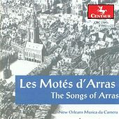 Vocal Music (Medieval) - Bodel, J. / Bretel, J. / Adam De La Halle / Moniot D'Arras (The Songs of Arras) (New Orleans Musica Da Camera) by The New Orleans Musica Da Camera