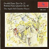 Dvorak, A.: Piano Trio No. 1 / Brahms, J.: Piano Quartet No. 3 by The Apple Hill Chamber Players