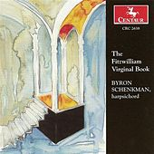 Harpsichord Recital: Schenkman, Byron (The Fitzwilliam Virginal Book) by Various Artists