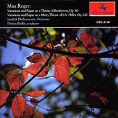 Reger: Variations and Fugue on a Theme of Beethoven / Variations and Fugue on a Theme of J.A. Hiller by Dennis Burkh