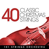 40 Classic Christmas Strings by 101 Strings Orchestra