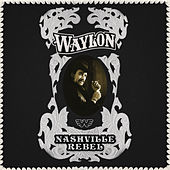 Nashville Rebel by Waylon Jennings