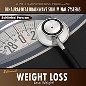 Weight Loss - Binaural Beat Brainwave Subliminal Systems by Binaural Beat Brainwave Subliminal Systems