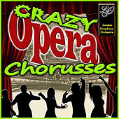 Chorusses: Crazy Opera by London Symphony Orchestra