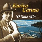 'O sole mio by Enrico Caruso