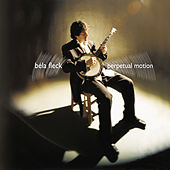 Perpetual Motion by Béla Fleck
