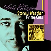 Stormy Weather : Prime Cuts by Duke Ellington