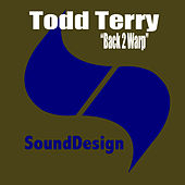 Back 2 Warp by Todd Terry