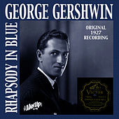Rhapsody in Blue (Original 1927 Recording) by George Gershwin