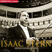 Carnegie Hall Presents Isaac Stern: Keeping The Doors Open by Isaac Stern