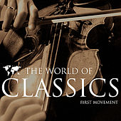 The World of Classics First Movement by Various Artists