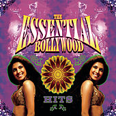 The Essential Bollywood Hits by Various Artists