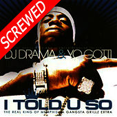 I Told U So - Screwed by Yo Gotti