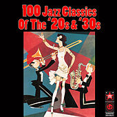 100 Jazz Classics Of The '20s & '30s by Various Artists