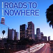 Roads to Nowhere, Vol .2 (Essential Lounge Collection) by Various Artists