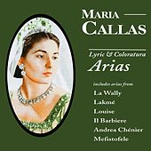 Maria Callas: Lyric & Coloratura Arias by Maria Callas