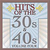 Hits Of The 30s & 40s Vol 4 by Various Artists