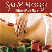 Spa and Massage Music: Relaxing Original Solo Piano / Spa Music or Music For Massage by Robbins Island Music Group