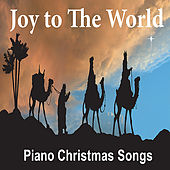 Joy To The World: Solo Relaxing Piano for the Holiday Season by Robbins Island Music Group