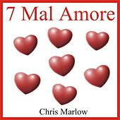 7 Mal Amore by Chris Marlow