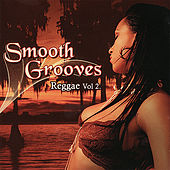 Smooth Grooves - Reggae Vol. 2 by Various Artists