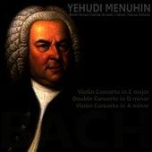 Bach: Violin Concerto in E Major, Double Concerto in D Minor, Violin Concerto in A Minor by Yehudi Menuhin