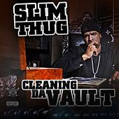 Cleaning Da Vault by Slim Thug
