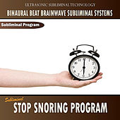 Subliminal Stop Snoring Program - Binaural Beat Brainwave Subliminal Systems by Binaural Beat Brainwave Subliminal Systems