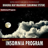 Subliminal Insomnia Program - Binaural Beat Brainwave Subliminal Systems by Binaural Beat Brainwave Subliminal Systems