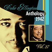 The Duke Ellington Anthology, Vol. 27 : 1942 by Various Artists