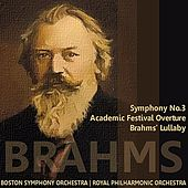 Brahms: Symphony No. 3, Academic Festival Overture, Brahms' Lullaby by Various Artists