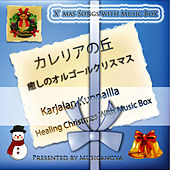 Karjalan Kunnailla - Healing Christmas with Music Box by Shinji Ishihara