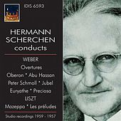 Hermann Scherchen Conducts Weber & Liszt (1957, 1959) by Hermann Scherchen