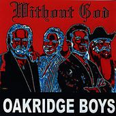 Without God by The Oak Ridge Boys
