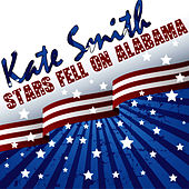 Stars Fell On Alabama by Kate Smith