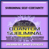 Subliminal Self-Certainty by Brainwave Mind Voyages