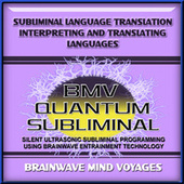 Subliminal Language Translation Interpreting and Translating Languages by Brainwave Mind Voyages