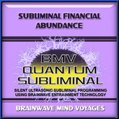 Subliminal Financial Abundance by Brainwave Mind Voyages