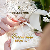 Ultimate Wedding Collection: Ceremony by Various Artists