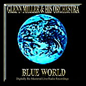 Blue World by Glenn Miller