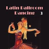 Latin Ballroom Dancing, Vol. 3 by Various Artists