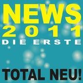 News 2011 die Erste! Total neu! by Various Artists