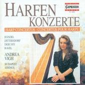 Harp Recital: Vigh, Andrea - Handel, G.F. / Dittersdorf, C.D. Von / Debussy, C. / Ravel, M. by Various Artists
